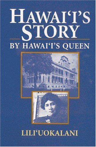 Read Online Hawaii's Story by Hawaii's Queen by Liliuokalani (1991-10-01) ebook
