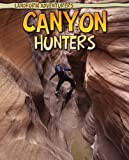 Canyon Hunters, Anita Ganeri, 1410941469