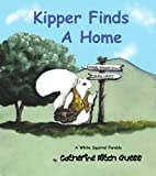 Kipper Finds a Home (A White Squirrel Parable)