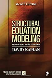 Structural Equation Modeling: Foundations and Extensions (Advanced Quantitative Techniques in the Social Sciences)