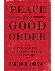 Peace & Good Order: The Case for Indigenous Justice in Canada
