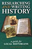 Researching and Writing History: A Guide for Local Historians