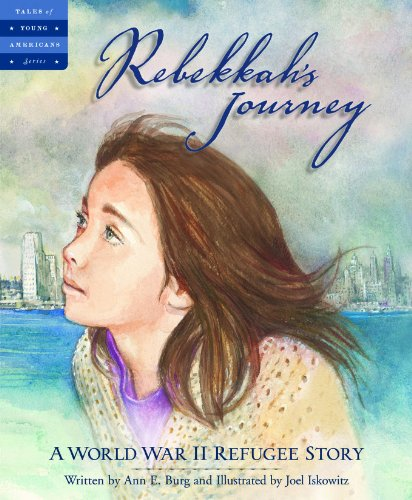 Rebekkah's Journey: A World War II Refugee Story (Tales of Young Americans) by [Burg, Ann E.]