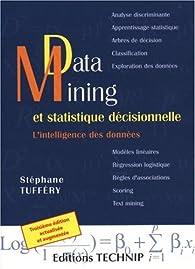 Data Mining et statistique décisionnelle : l'intelligence dans les bases de données par Stéphane Tufféry