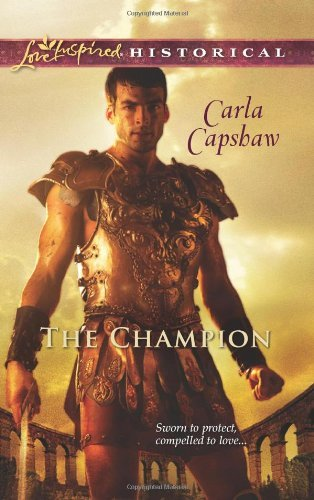 Download By Carla Capshaw The Champion (Love Inspired Historical) [Mass Market Paperback] ebook