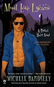 Must Love Lycans: A Broken Heart Novel