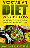 Vegetarian diet weight loss: Method vegetarian diet to achieve healthy living and low fat life style