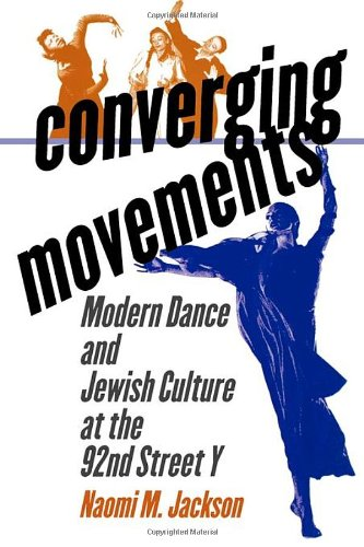 Converging Movements: Modern Dance and Jewish Culture at the 92nd Street Y