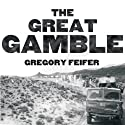 The Great Gamble: The Soviet War in Afghanistan Audiobook by Gregory Feifer Narrated by Robertson Dean