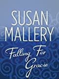 Falling for Gracie by Susan Mallery front cover