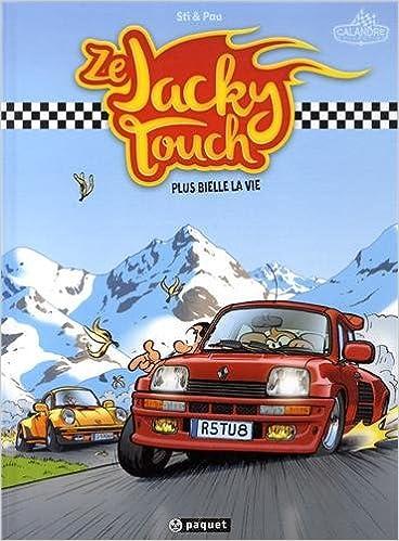 Télécharger en ligne Ze Jacky Touch : Plus bielle la vie pdf epub