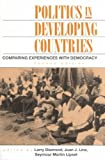 Politics in Developing Countries : Comparing Experiences with Democracy, Lipset, Seymour Martin and Diamond, Larry, 1555875416