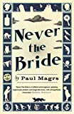 Never the Bride by Paul Magrs front cover