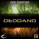 Deodand: A METAtropolis Story | Karl Schroeder