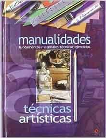 Manualidades/ Crafts (Tecnicas Artisticas/ Artistic