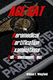 The Aeromedical Certification Examinations Self-Assessment Test by Wingfield, William E (May 17, 2010) Paperback