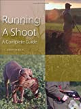 Running a Shoot, J. C. Jeremy Hobson, 1861269315