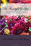 The Beautiful Garden, Rebecca McMurry, 148020627X