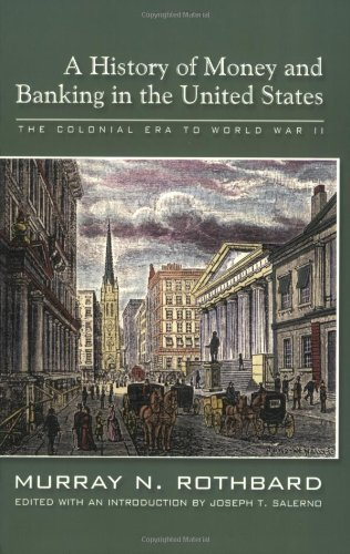 A History of Money and Banking in the United States: The Colonial Era to World War II (Money Itunes)