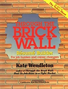 Through the Brick Wall Resume Builder book by Kate Wendleton
