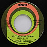 Seventh Wonder 45 RPM Ain''t Nothing Gonna Break Us Up / Let''s Stop Kidding Ourselves