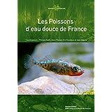 Les Poissons d'eau douce de France (Collection Inventaires & biodiversité)