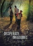 Desperate Measures, Laura Summers, 0399256164