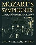 Mozart's Symphonies : Context, Performance Practice, Reception, Zaslaw, Neal, 0193152401