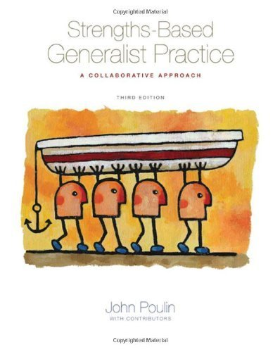 Strengths-Based Generalist Practice: A Collaborative Approach 3rd (third) Edition by Poulin, John published by Cengage Learning (2009)
