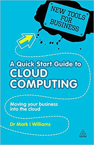 A Quick Start Guide to Cloud Computing Moving Your Business into the Cloud
