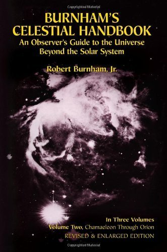 Celestial Handbook: v. 2: An Observer's Guide to the Universe Beyond the Solar System: Chamaeleon to Orion v. 2 (Dover Books on Astronomy) by Burnham, Robert (1978) Paperback