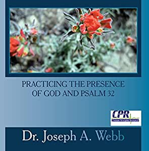Practicing the Presence of God and Psalm 32