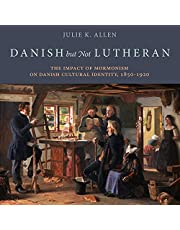 Danish but Not Lutheran: The Impact of Mormonism on Danish Cultural Identity, 1850-1920