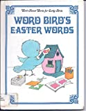 Word Bird's Easter Words, Jane Belk Moncure, 089565363X