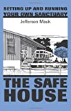 img - for The Safe House: Setting Up & Running Your Own Sanctuary by Jefferson Mack (1998-09-01) book / textbook / text book