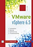 VMware vSphere 6.5: Installation, Betrieb, Optimierung, Troubleshooting