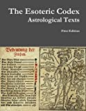 Book cover image for The Esoteric Codex: Astrological Texts