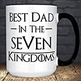 Best Dad in the Seven Kingdoms Mug | Game of Thrones Father's Day Gift | Microwave Dishwasher Safe Cup