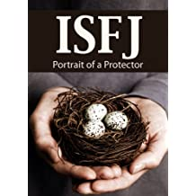 ISFJ: Portrait of a Protector (Portraits of the 16 Personality Types)