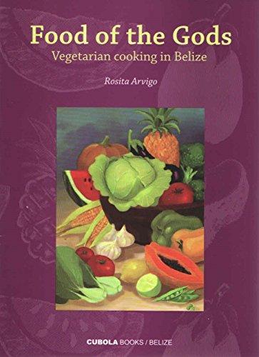 Food of the Gods:Vegetarian Cooking in Belize