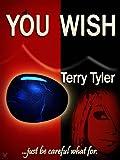 You Wish...