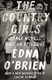 The Country Girls: Three Novels and an Epilogue by Edna O'Brien