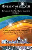 download ebook movement of stillness: as revealed in the new mayan calendar-post 2012 pdf epub