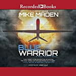 Blue Warrior: Troy Pearce, Book 2 | Mike Maden