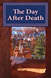 img - for The Day After Death book / textbook / text book