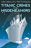 Titanic Crimes and Misdemeanors