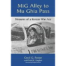 MiG Alley to Mu Ghia Pass: Memoirs of a Korean War Ace
