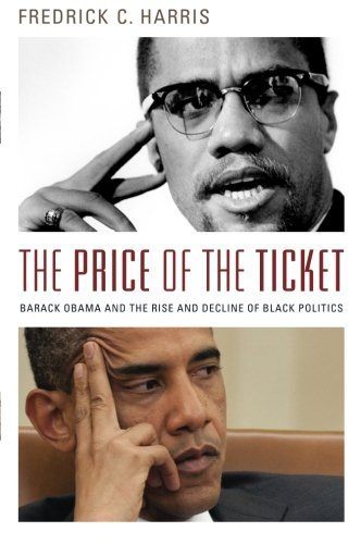 Price Tickets (The Price of the Ticket: Barack Obama and the Rise and Decline of Black Politics (Transgressing Boundaries: Studies in Black Politics and Black Communities))