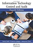 Information Technology Control and Audit, Sandra Senft, 1439893209