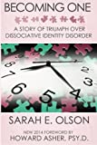 Becoming One: A Story of Triumph Over Dissociative Identity Disorder by Sarah E. Olson (2015-02-27)
